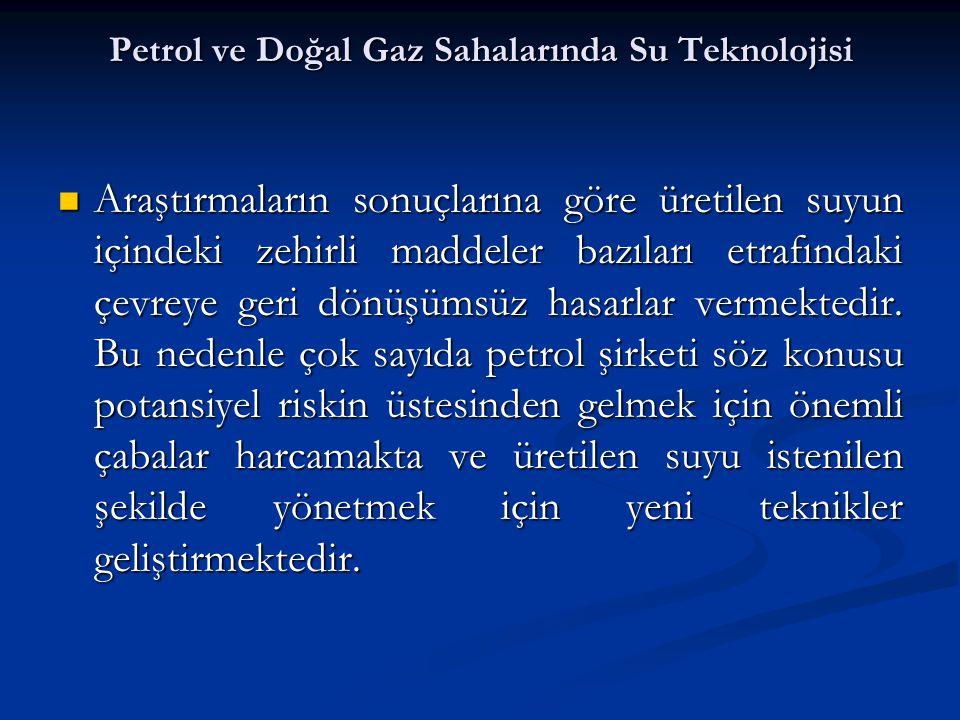 Petrol ve Doğal Gaz Sahalarında Su Teknolojisi SAF SU Yeryüzündeki sıcaklıklar altında, katı, sıvı ve gaz halinde bulunan biricik doğal madde.