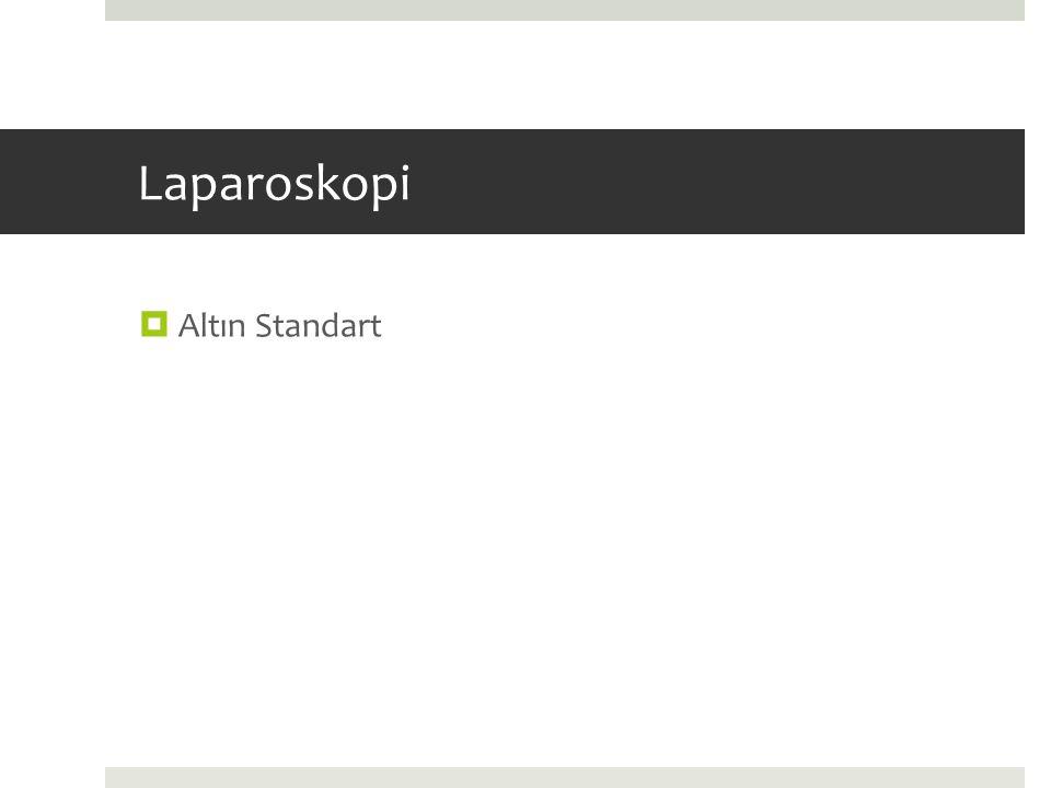 Laparoskopi  Altın Standart