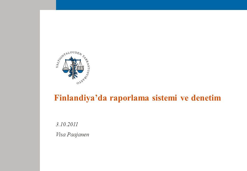 Finlandiya'da raporlama sistemi ve denetim 3.10.2011 Visa Paajanen