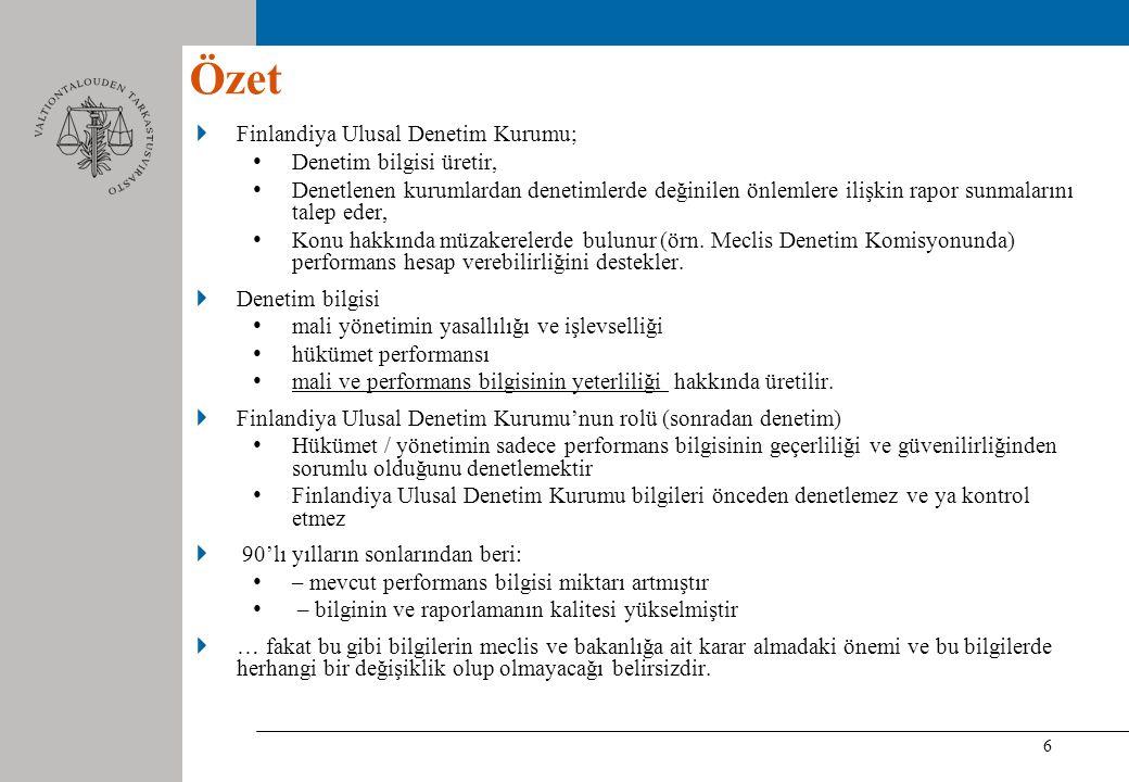 6 Finlandiya Ulusal Denetim Kurumu; Denetim bilgisi üretir, Denetlenen kurumlardan denetimlerde değinilen önlemlere ilişkin rapor sunmalarını talep eder, Konu hakkında müzakerelerde bulunur (örn.