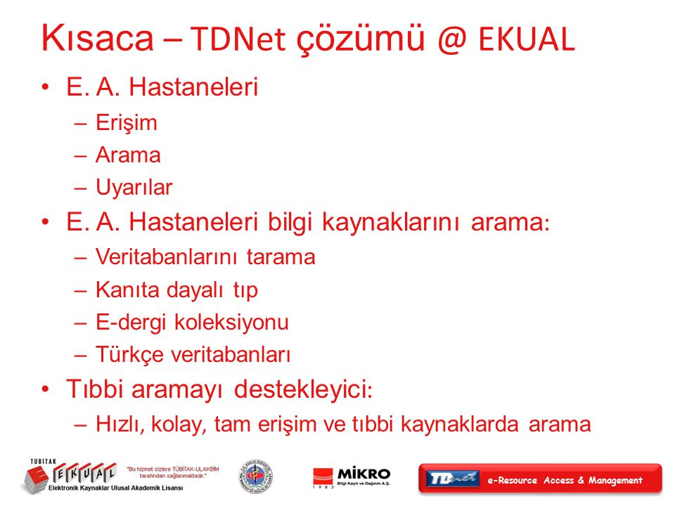 e-Resource Access & Management Kısaca – TDNet çözümü @ EKUAL E.