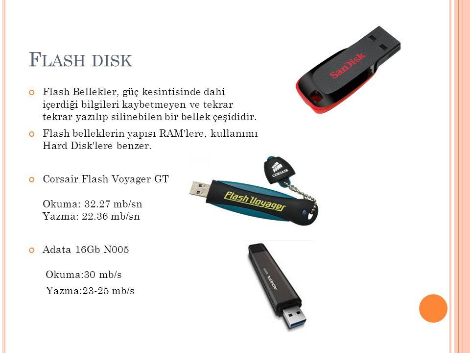 F LASH DISK Flash Bellekler, güç kesintisinde dahi içerdiği bilgileri kaybetmeyen ve tekrar tekrar yazılıp silinebilen bir bellek çeşididir. Flash bel