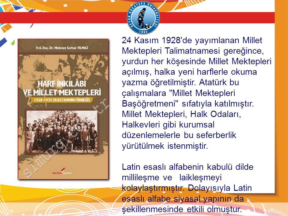 24 Kasım 1928'de yayımlanan Millet Mektepleri Talimatnamesi gereğince, yurdun her köşesinde Millet Mektepleri açılmış, halka yeni harflerle okuma yazm