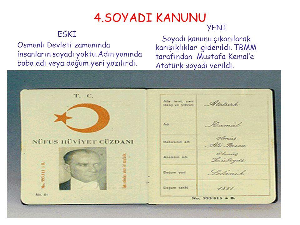3.ŞAPKA VE KIYAFET YENİLİĞİ ESKİ Eskiden Türk halkının dış görünüşü çağdaş değildi.