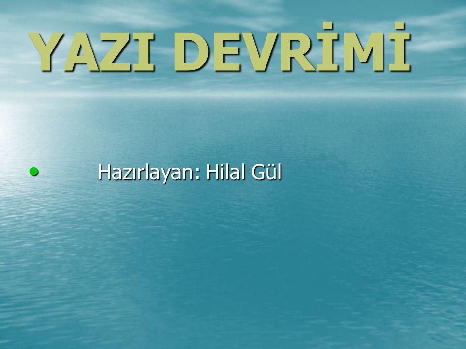 1. Yazının Doğuşu 2. Türklerin Kullandığı Alfabeler