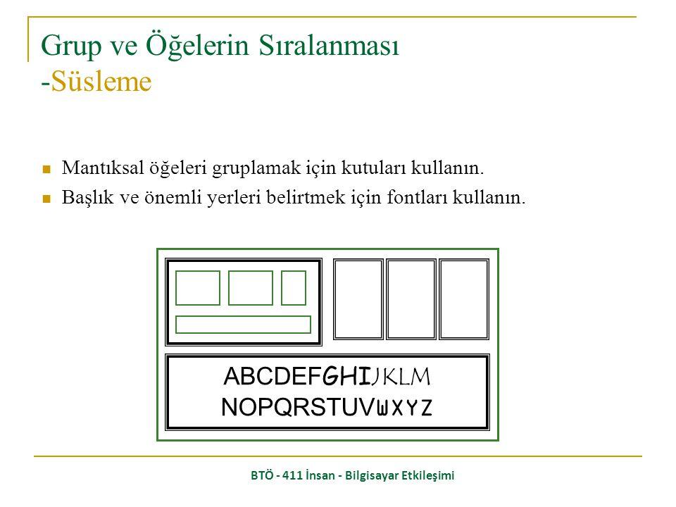 BTÖ - 411 İnsan - Bilgisayar Etkileşimi Mantıksal  Fiziksel Ödeme ayrıntıları: İsim Adres: … Kredi Kart no Dağıtım ayrıntıları: isim Adres: … Dağıtım zamanı Sıralama ayrıntıları: öğe sayı fiyat/öğe fiyat 10 kutu 7 3.71 25.97 …… … … … Gruplama ve yapılandırma