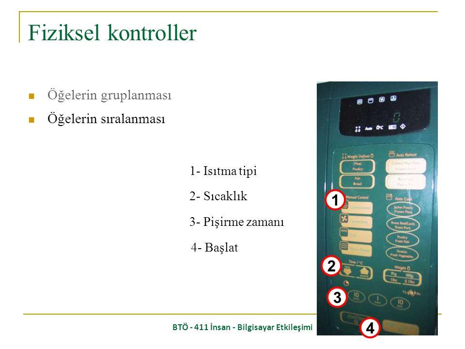 BTÖ - 411 İnsan - Bilgisayar Etkileşimi Öğelerin gruplanması; Yiyecek modu Pişirme zamanı Buz çözme ayarları Fiziksel kontroller