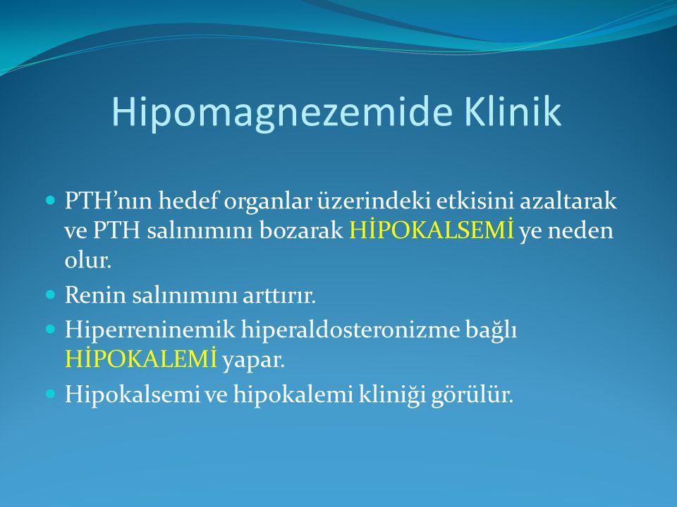 Hipomagnezemide Klinik PTH'nın hedef organlar üzerindeki etkisini azaltarak ve PTH salınımını bozarak HİPOKALSEMİ ye neden olur. Renin salınımını artt