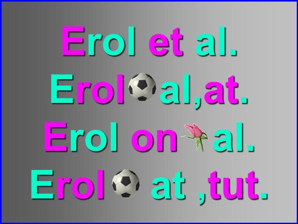 Erol et al. Erol al,at. Erol on al. Erol at,tut.