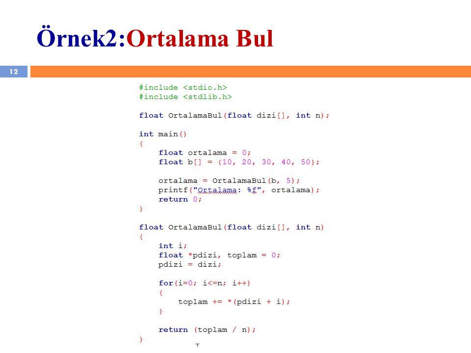 12 YZM 1102 – Algoritma ve Programlama II Örnek2:Ortalama Bul