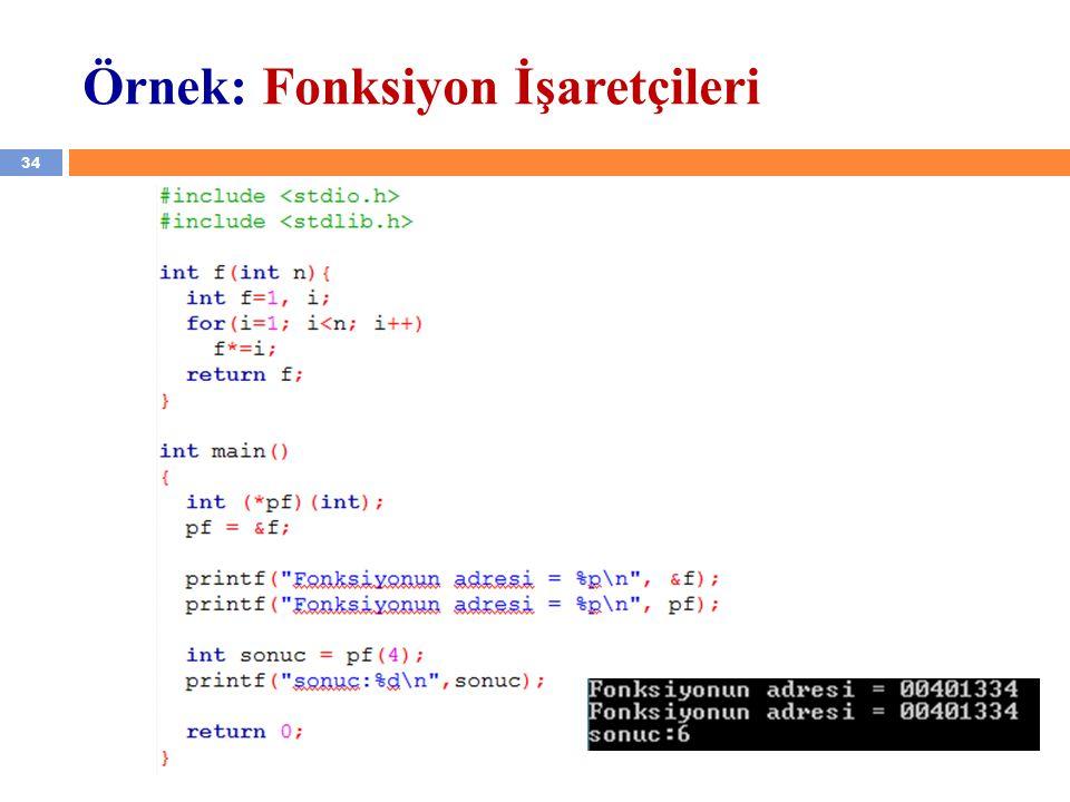 34 Örnek: Fonksiyon İşaretçileri YZM 1102 – Algoritma ve Programlama II
