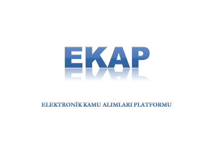 EKAP'a Giriş EKAP; Kamu İhale Kurumu tarafından geliştirilen elektronik kamu alımları platformudur.