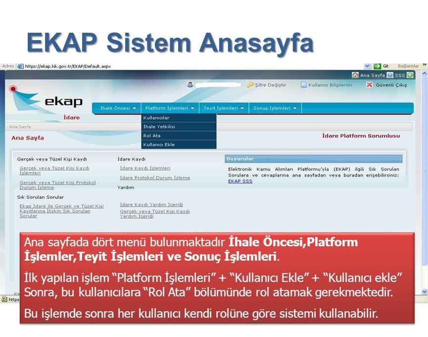 """EKAP Sistem Anasayfa Ana sayfada dört menü bulunmaktadır İhale Öncesi,Platform İşlemler,Teyit İşlemleri ve Sonuç İşlemleri. İlk yapılan işlem """"Platfor"""