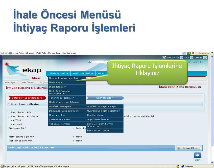 İhale Öncesi Menüsü İhtiyaç Raporu İşlemleri İhtiyaç Raporu İşlemlerine Tıklayınız