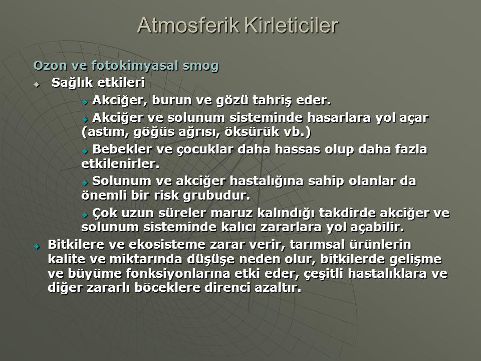 Atmosferik Kirleticiler Troposferik Ozon Fotokimyası TEMİZ HAVA (1) O 3 + h  O 2 + O( 1 D) (1) O 3 + h  O 2 + O( 1 D) (2) O( 1 D) + H 2 O  2OH (2) O( 1 D) + H 2 O  2OH (3) OH + O 3  HO 2 + O 2 (3) OH + O 3  HO 2 + O 2 (4) HO 2 + O 3  2O 2 + OH (4) HO 2 + O 3  2O 2 + OH----------------------------------------- (3+4) 2O 3  3O 2 NET (3+4) 2O 3  3O 2 NET