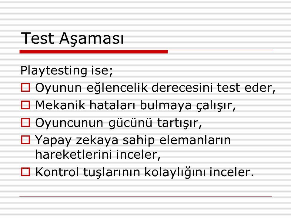 Test Kime Yapılmalı . 5. tür sınayıcılar; oyuncu olmayan kişilerden oluşur.