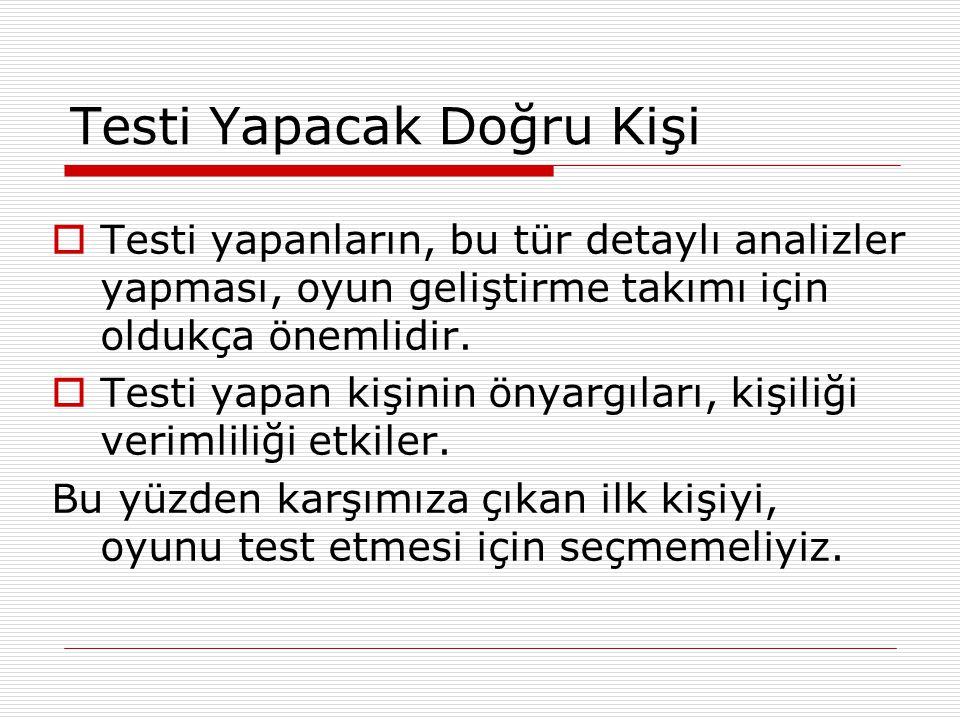 Test Kime Yapılmalı . 3. tür sınayıcılar; ilk izlenim sınayıcılarıdır.