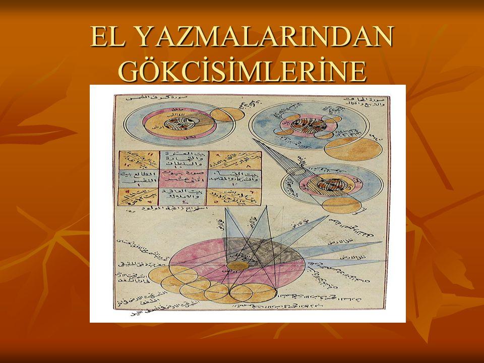 EL YAZMALARINDAN GÖKCİSİMLERİNE