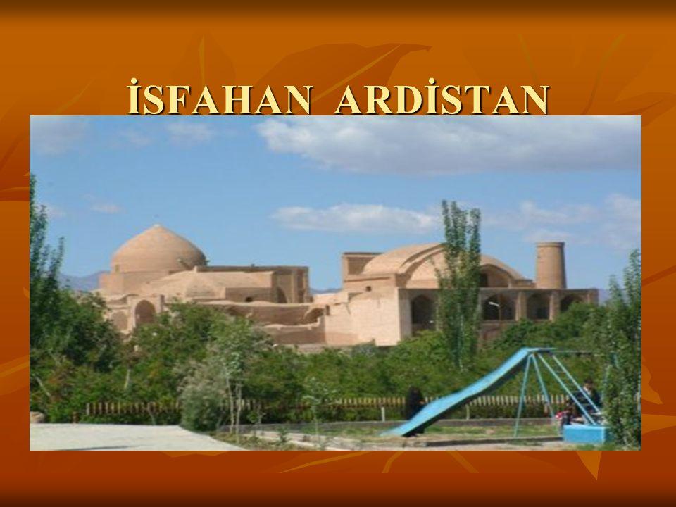 İSFAHAN ARDİSTAN ŞEHRİ'NDEKİ ULU CAMİİ