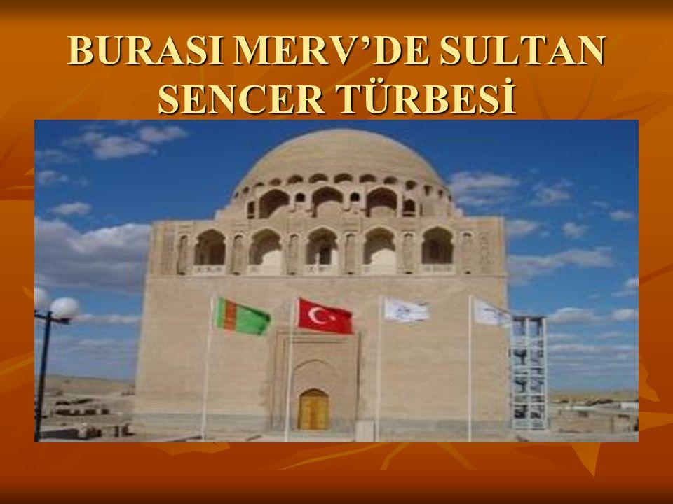 BURASI MERV'DE SULTAN SENCER TÜRBESİ