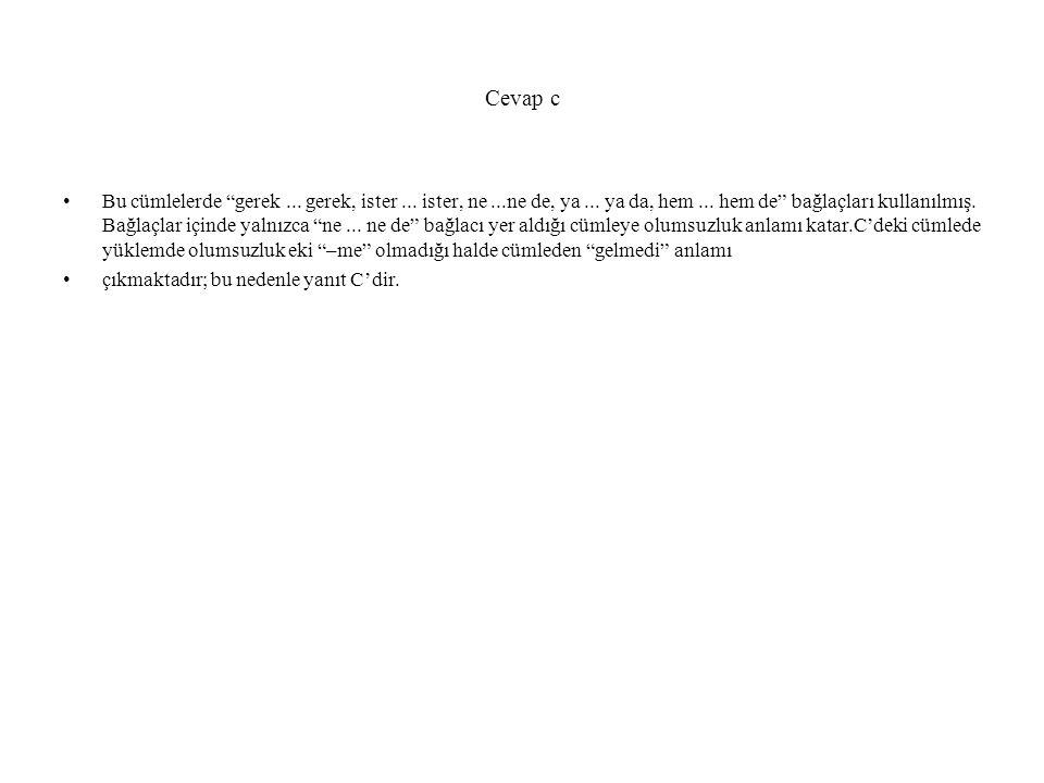 Aşağıdaki cümle/er/n hangisinde beni sözcüğü kullanıldığı yere göre cümlenin en önemli öğesi durumuna getirilmiştir.