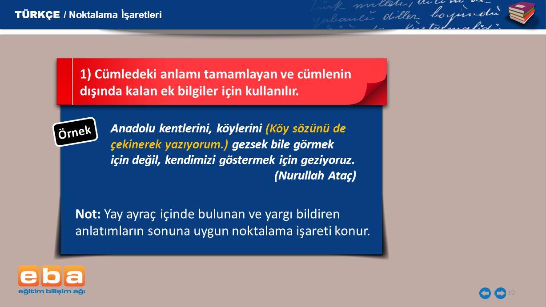 10 Anadolu kentlerini, köylerini (Köy sözünü de çekinerek yazıyorum.) gezsek bile görmek için değil, kendimizi göstermek için geziyoruz.