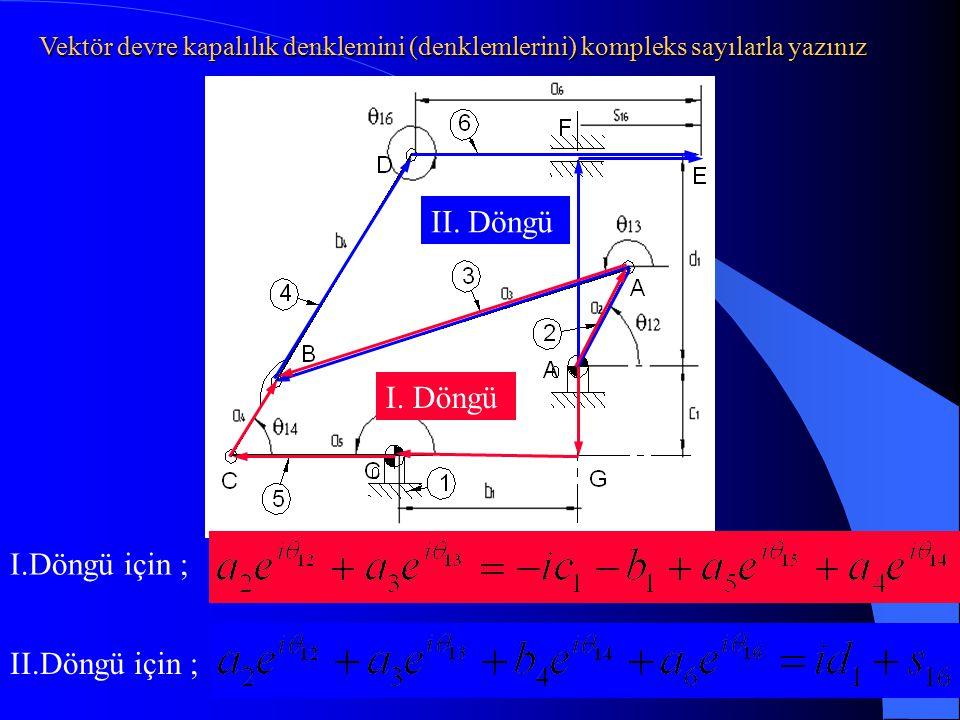 I.Döngü için ; II.Döngü için ; I. Döngü II. Döngü Vektör devre kapalılık denklemini (denklemlerini) kompleks sayılarla yazınız