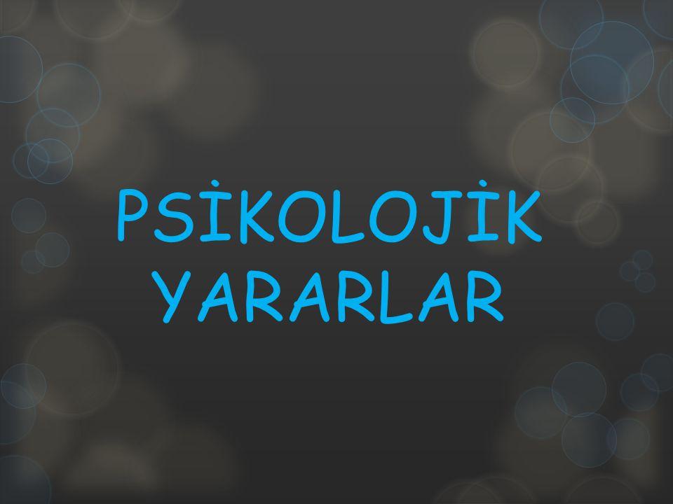 PSİKOLOJİK YARARLAR