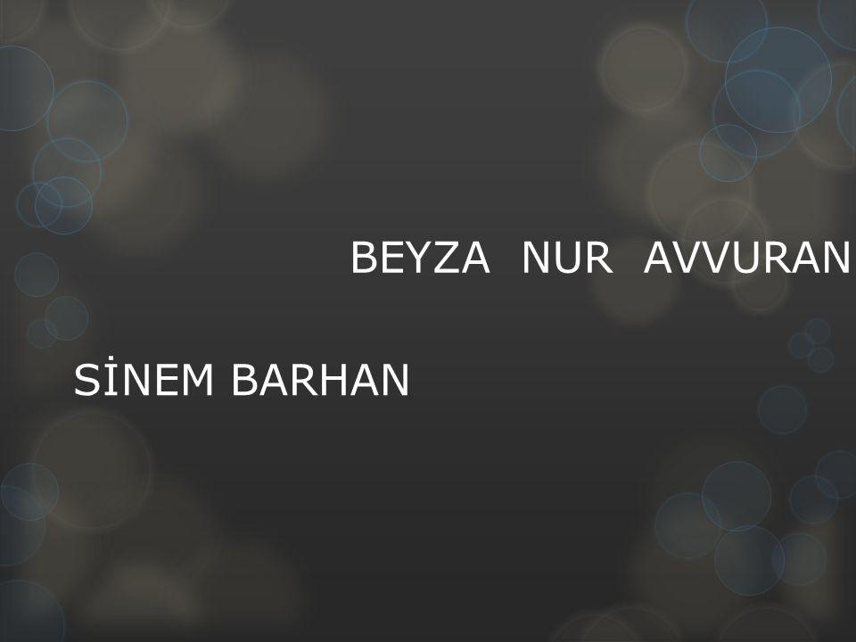 BEYZA NUR AVVURAN SİNEM BARHAN