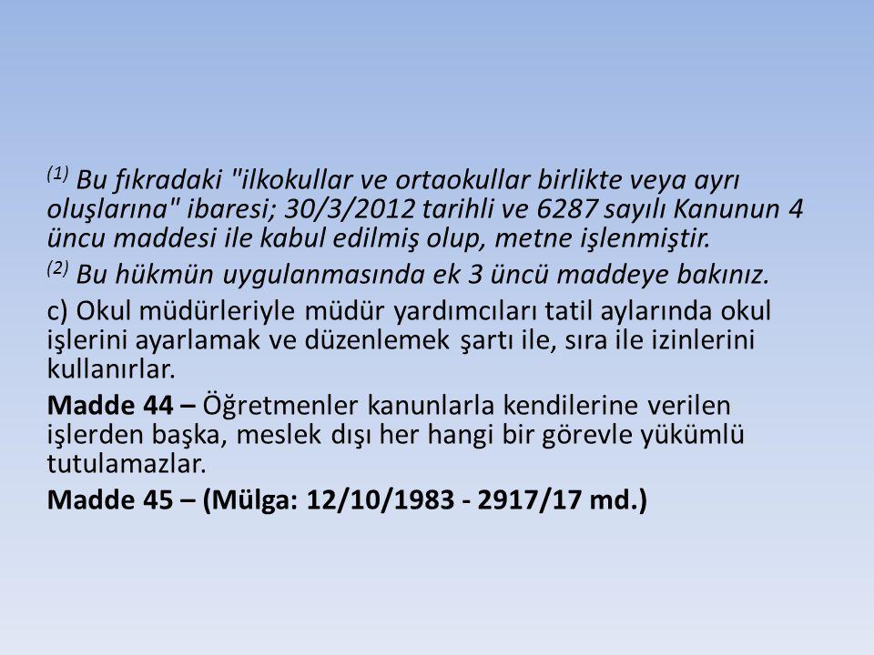 (1) Bu fıkradaki ilkokullar ve ortaokullar birlikte veya ayrı oluşlarına ibaresi; 30/3/2012 tarihli ve 6287 sayılı Kanunun 4 üncu maddesi ile kabul edilmiş olup, metne işlenmiştir.