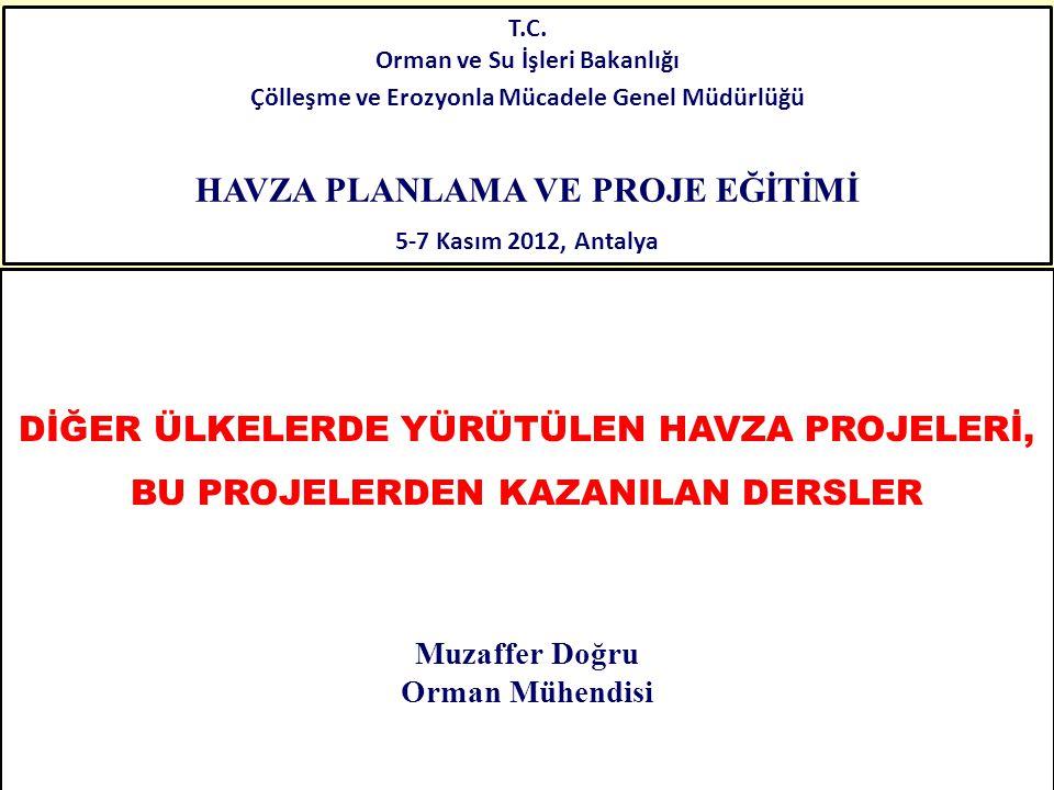 T.C. Orman ve Su İşleri Bakanlığı Çölleşme ve Erozyonla Mücadele Genel Müdürlüğü HAVZA PLANLAMA VE PROJE EĞİTİMİ 5-7 Kasım 2012, Antalya 1/23 DİĞER ÜL