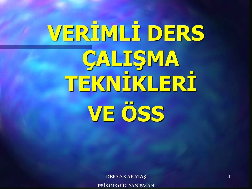 DERYA KARATAŞ PSİKOLOJİK DANIŞMAN 2 ÜNİVERSİTE SINAVINI KAZANMAK ÇOK KOLAYDIR...