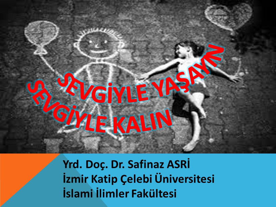 Yrd. Doç. Dr. Safinaz ASRİ İzmir Katip Çelebi Üniversitesi İslami İlimler Fakültesi