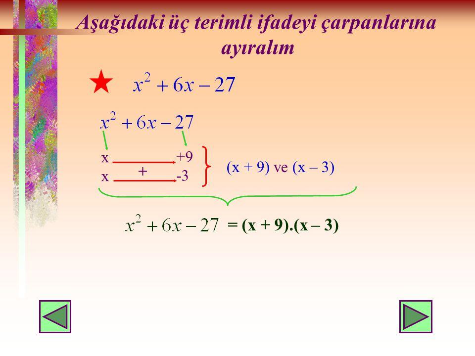 ÜÇ TERİMLİSİNİ ÇARPANLARA AYIRMA ifadesini çarpanlara ayıralım 1 3 2 İlk ve son terimi çarpanlarına ayıralım xxxx +2 +1 Son terimi öyle çarpanlara ayı