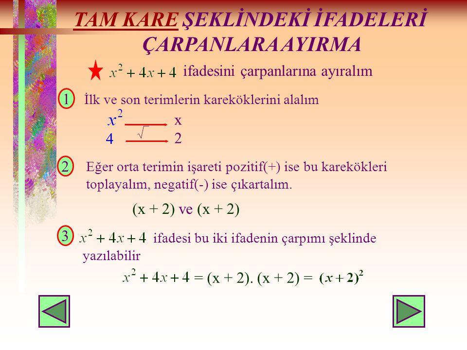 Aşağıdaki üç terimli ifadeyi çarpanlarına ayıralım xxxx +9 -3 + (x + 9) ve (x – 3) = (x + 9).(x – 3)