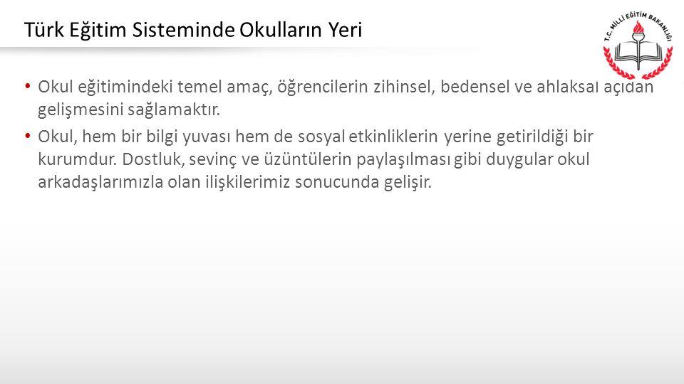 «Bir okulun yapılması, bir hapishanenin kapanması demektir.» Victor HUGO Türk Eğitim Sisteminde Okulların Yeri