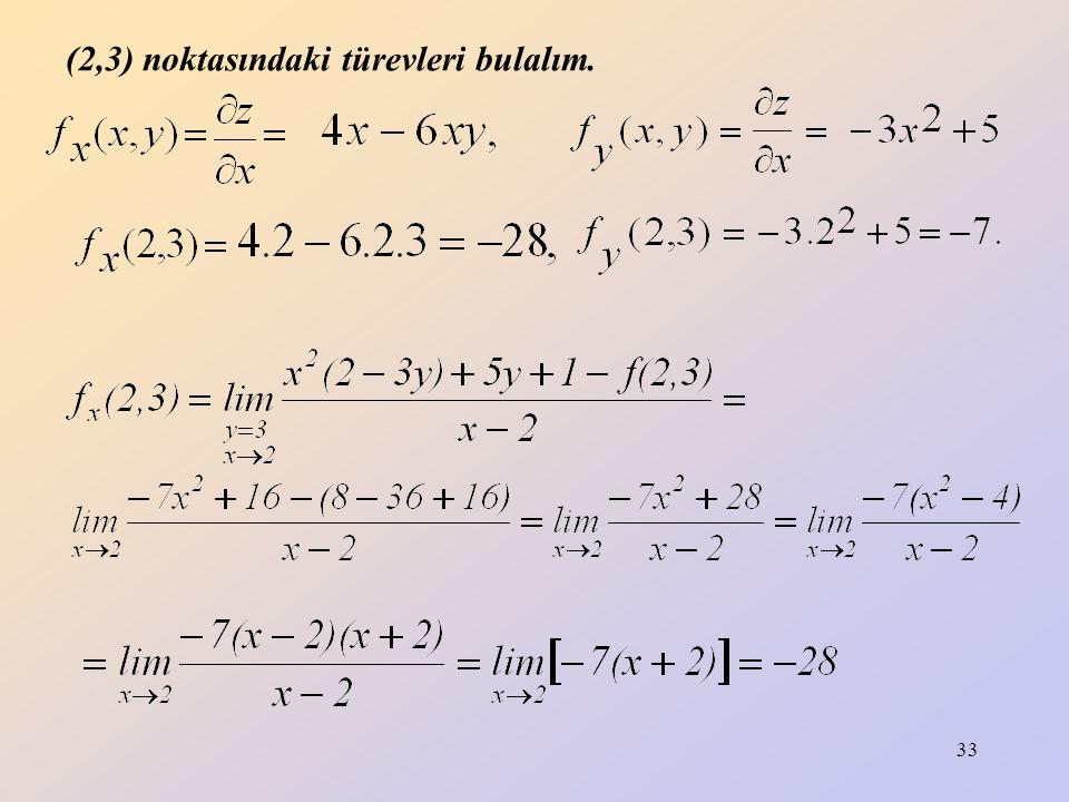 33 (2,3) noktasındaki türevleri bulalım.