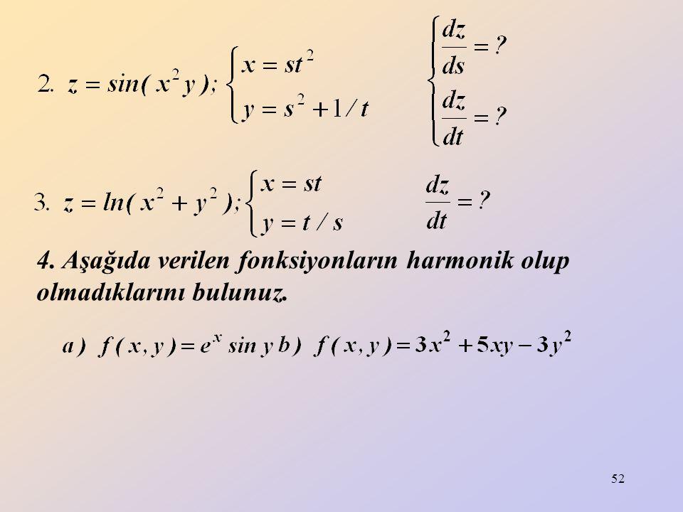 52 4. Aşağıda verilen fonksiyonların harmonik olup olmadıklarını bulunuz.