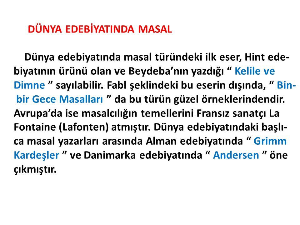 TÜRK EDEBİYATINDA MASAL Türk edebiyatında Keloğlan en tanınmış masal kahramnıdır.
