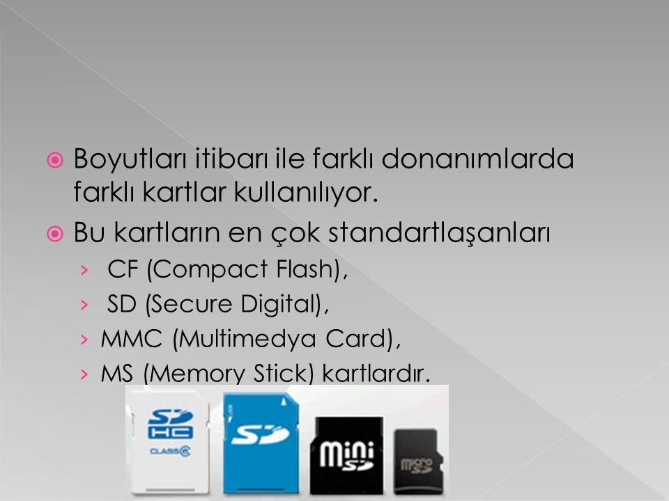  Boyutları itibarı ile farklı donanımlarda farklı kartlar kullanılıyor.  Bu kartların en çok standartlaşanları › CF (Compact Flash), › SD (Secure Di