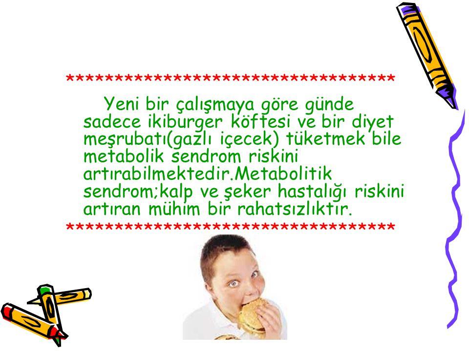 ********************************** Yeni bir çalışmaya göre günde sadece ikiburger köftesi ve bir diyet meşrubatı(gazlı içecek) tüketmek bile metabolik