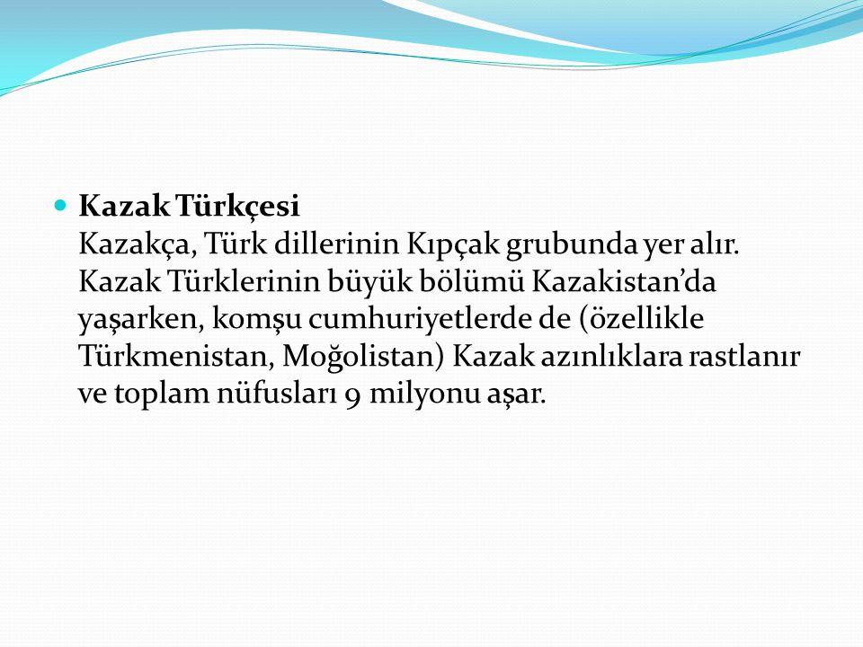 Kazak Türkçesi Kazakça, Türk dillerinin Kıpçak grubunda yer alır. Kazak Türklerinin büyük bölümü Kazakistan'da yaşarken, komşu cumhuriyetlerde de (öze