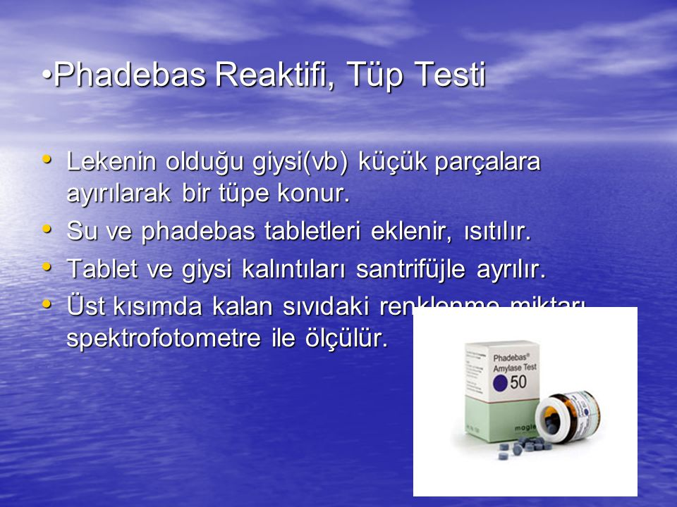 Phadebas Reaktifi, Tüp TestiPhadebas Reaktifi, Tüp Testi Lekenin olduğu giysi(vb) küçük parçalara ayırılarak bir tüpe konur.