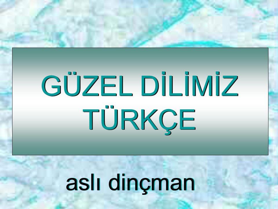 Bu nedenle gelin; Sözlü ve yazılı iletişimlerde, dünyanın en zengin dillerinden biri olan TÜRKÇE' Yi KULLANALIM, yabancı sözcüklere yönelmeyelim.