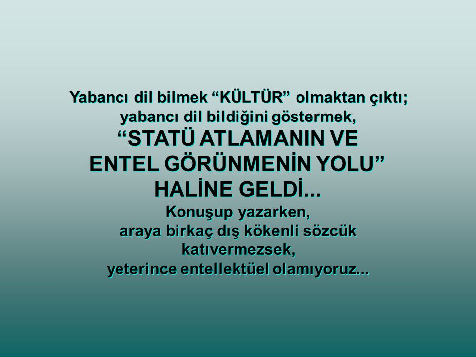 Türkçe'nin BİLİM DİLİ olamayacağına neredeyse tümüyle inandırıldık.