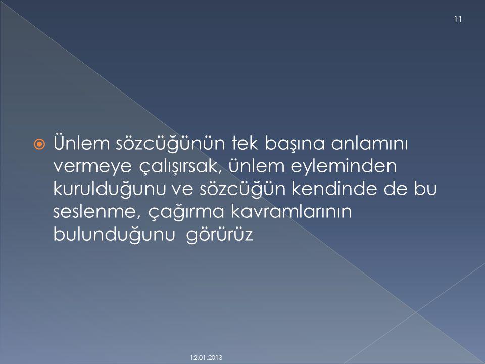  Ünlemler her dilde olan sözcüklerdir. Kimi ünlemler, kimi dillerde ortaktır.