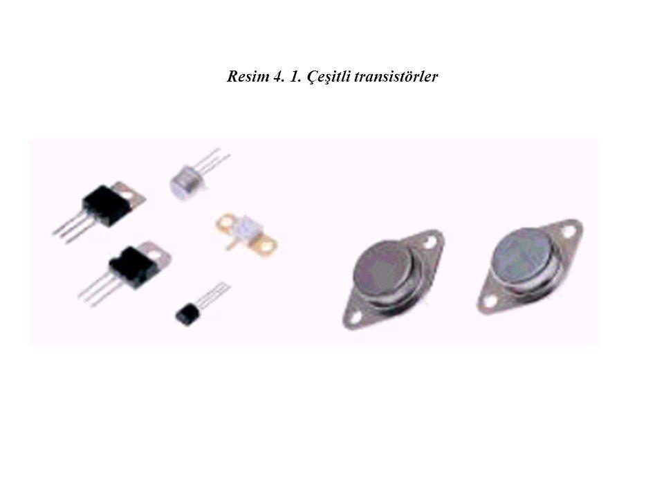 Resim 4. 1. Çeşitli transistörler
