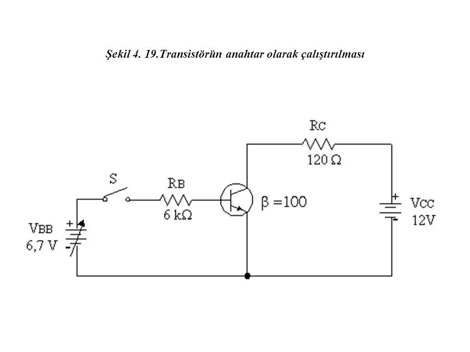 Şekil 4. 19.Transistörün anahtar olarak çalıştırılması