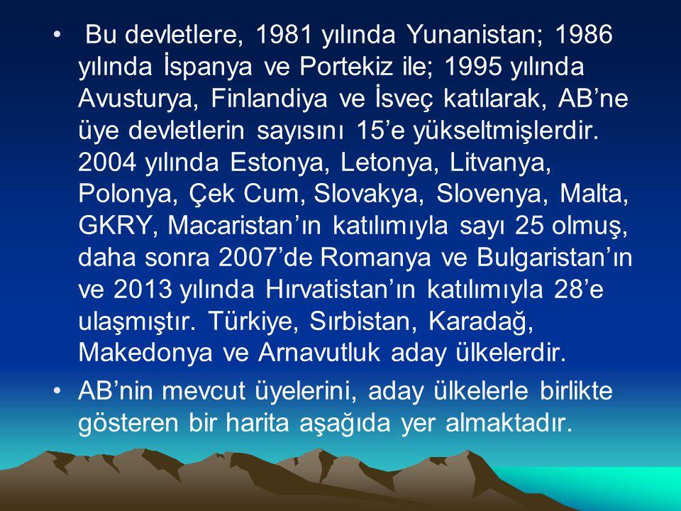 Bu devletlere, 1981 yılında Yunanistan; 1986 yılında İspanya ve Portekiz ile; 1995 yılında Avusturya, Finlandiya ve İsveç katılarak, AB'ne üye devletlerin sayısını 15'e yükseltmişlerdir.