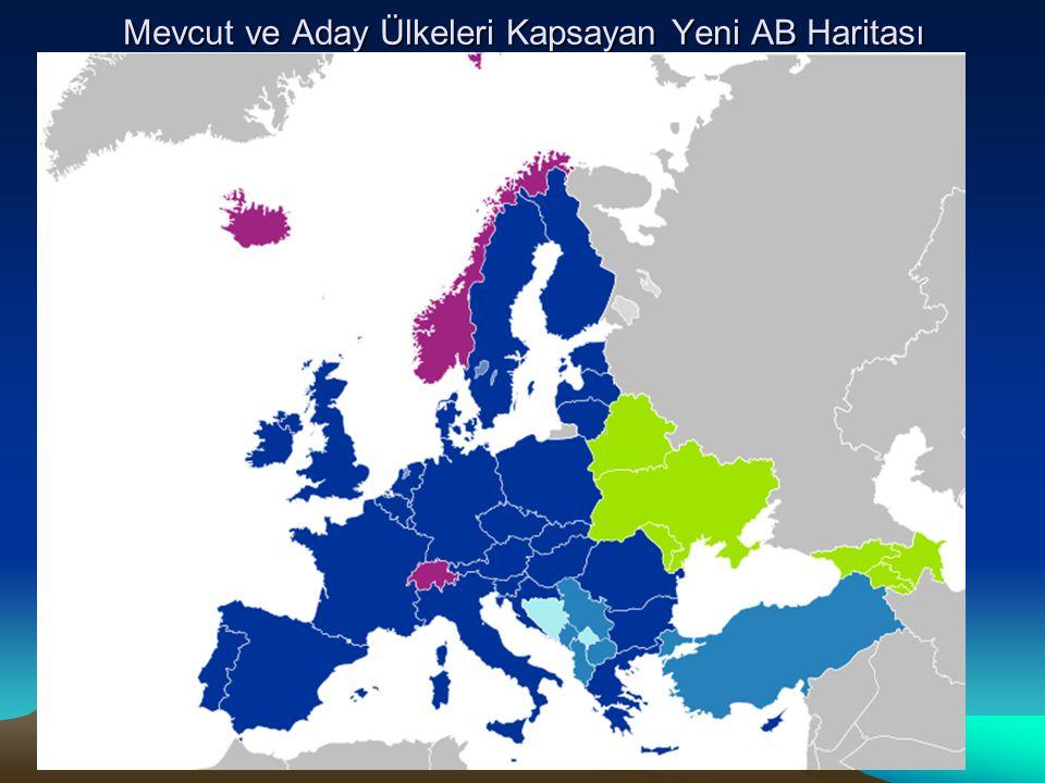 Mevcut ve Aday Ülkeleri Kapsayan Yeni AB Haritası